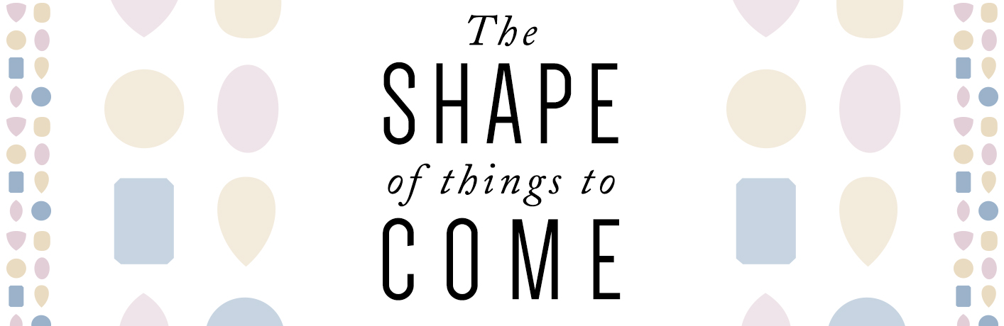 07.10.16_shape-of-things_